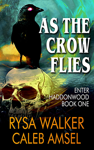 As the Crow Flies (Enter Haddonwood Book One)
