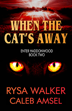 When the Cat's Away (Enter Haddonwood Book Two)